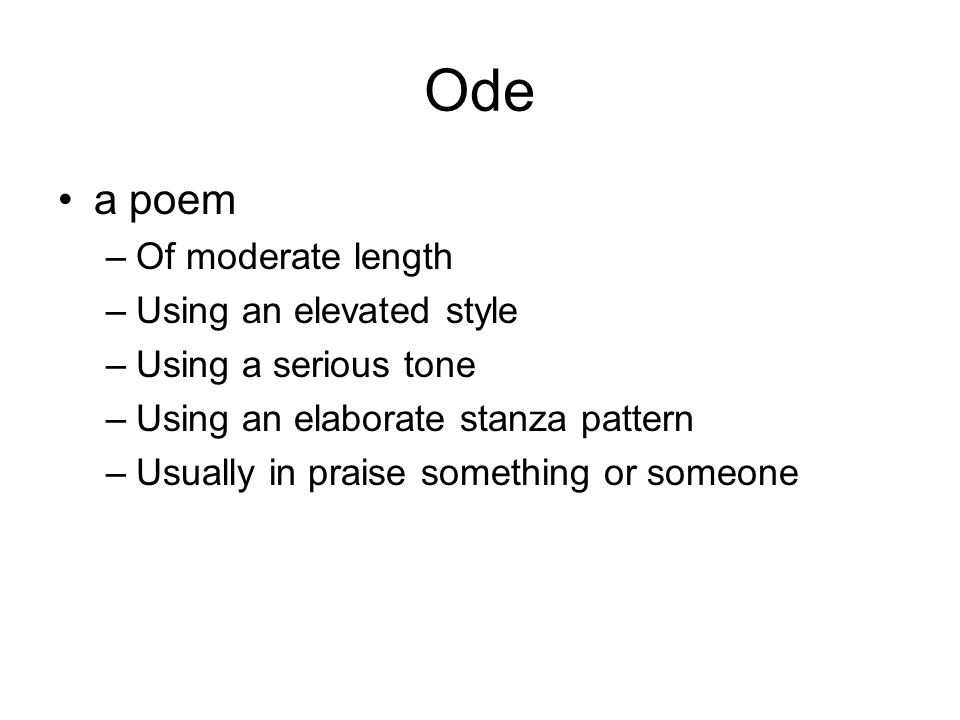 Ode a poem Of moderate length Using an elevated style