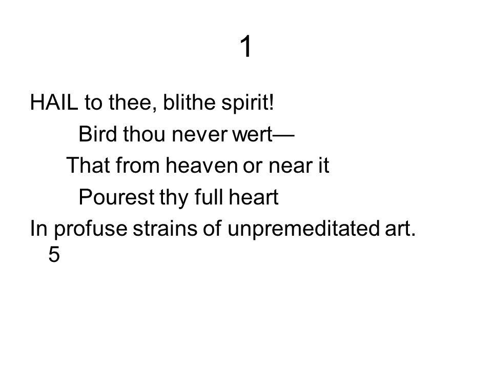 1 HAIL to thee, blithe spirit! Bird thou never wert—