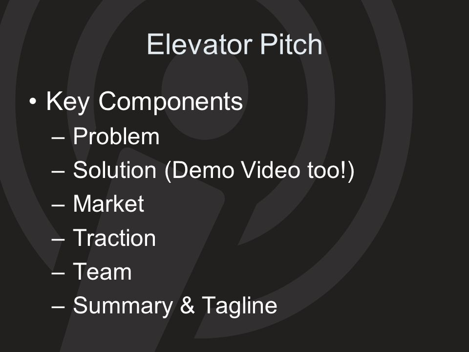 Elevator Pitch Key Components Problem Solution (Demo Video too!)