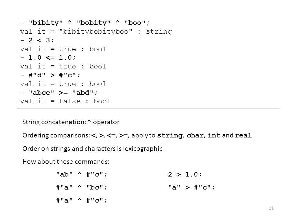 - bibity ^ bobity ^ boo ; val it = bibitybobityboo : string