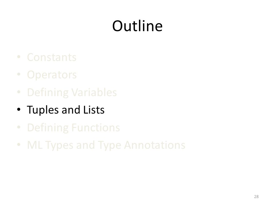Outline Constants Operators Defining Variables Tuples and Lists