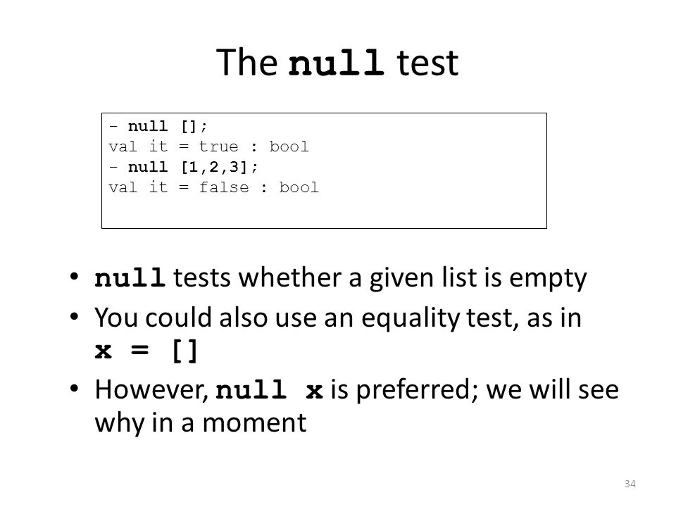 The null test null tests whether a given list is empty
