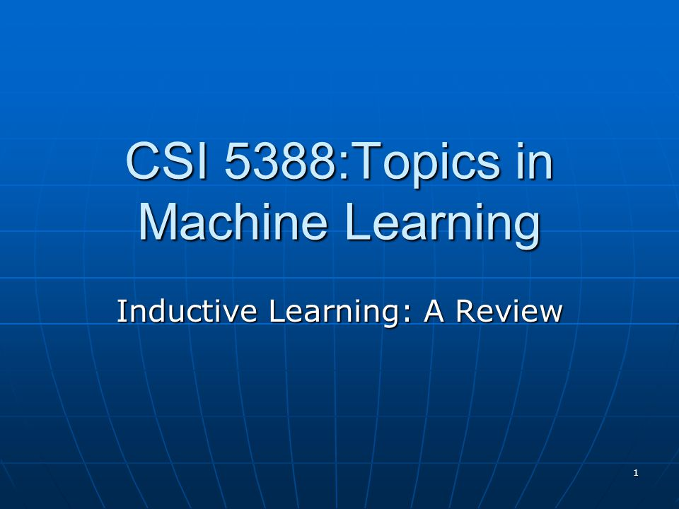 CSI 5388:Topics in Machine Learning