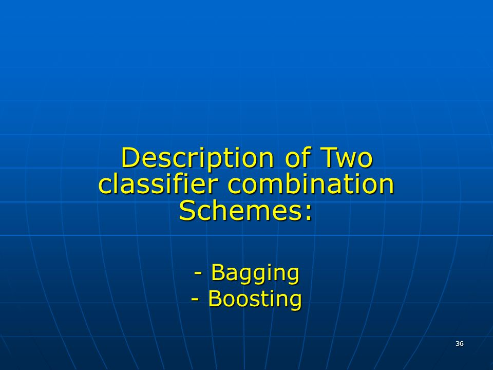Description of Two classifier combination Schemes:
