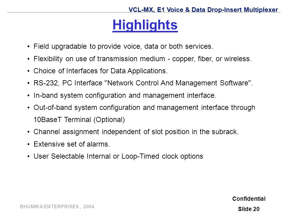 Highlights Field upgradable to provide voice, data or both services.