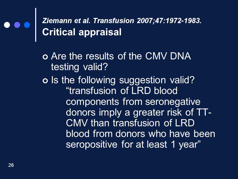 Ziemann et al. Transfusion 2007;47:1972-1983. Critical appraisal