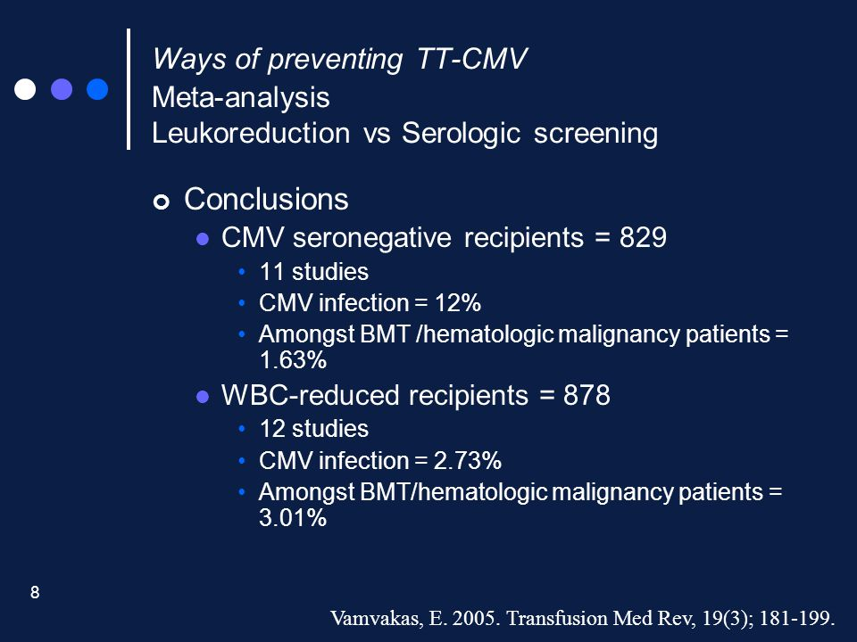Ways of preventing TT-CMV Meta-analysis Leukoreduction vs Serologic screening