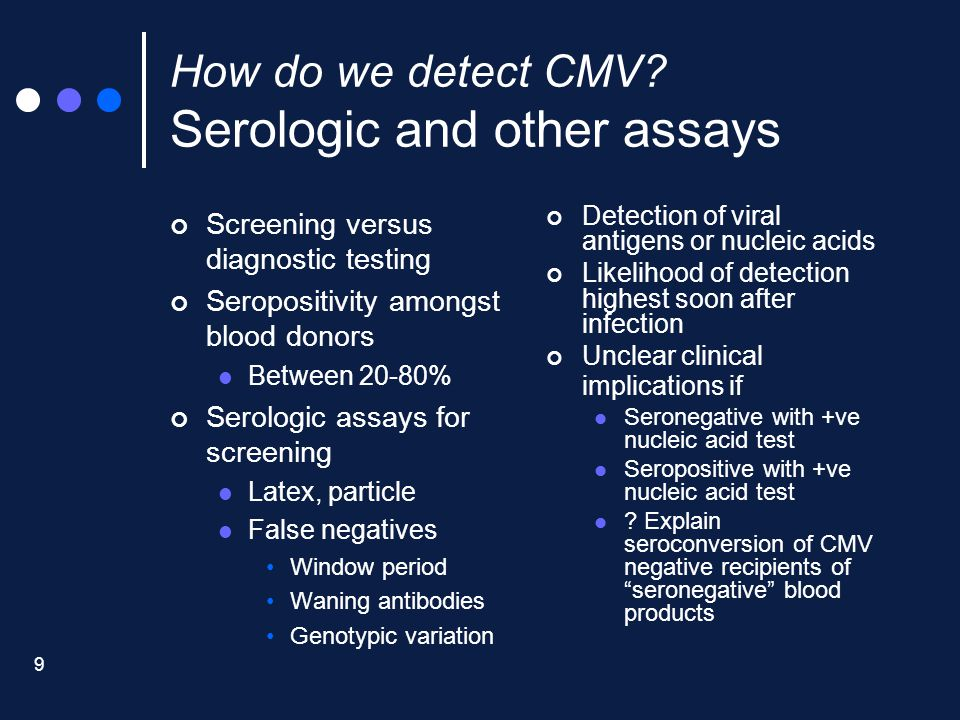 How do we detect CMV Serologic and other assays