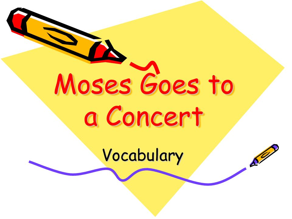 Moses Goes to a Concert Vocabulary
