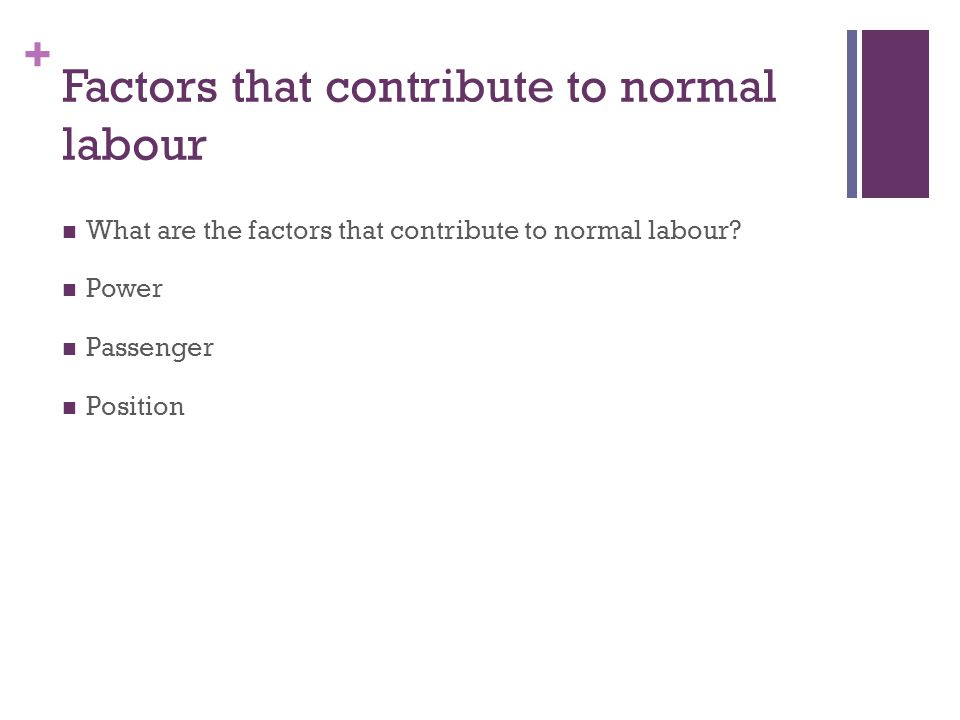 Factors that contribute to normal labour