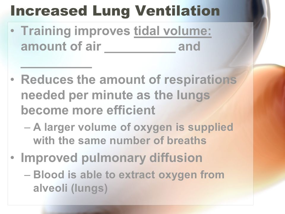 Increased Lung Ventilation