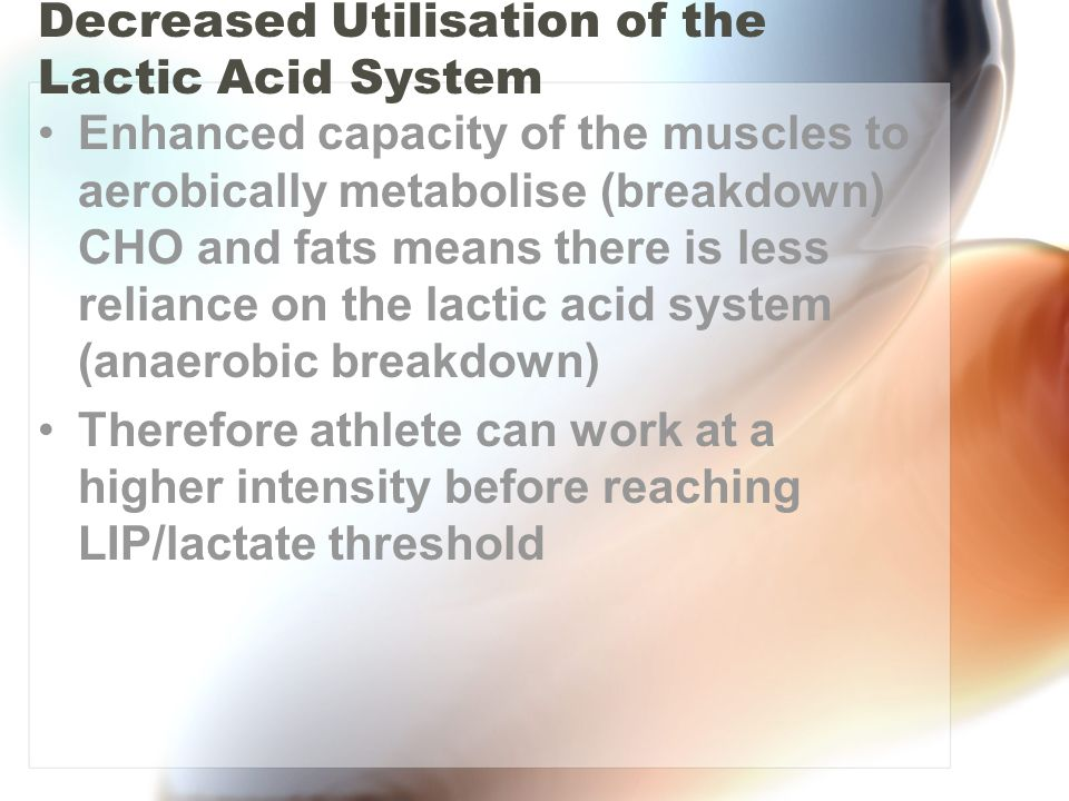 Decreased Utilisation of the Lactic Acid System