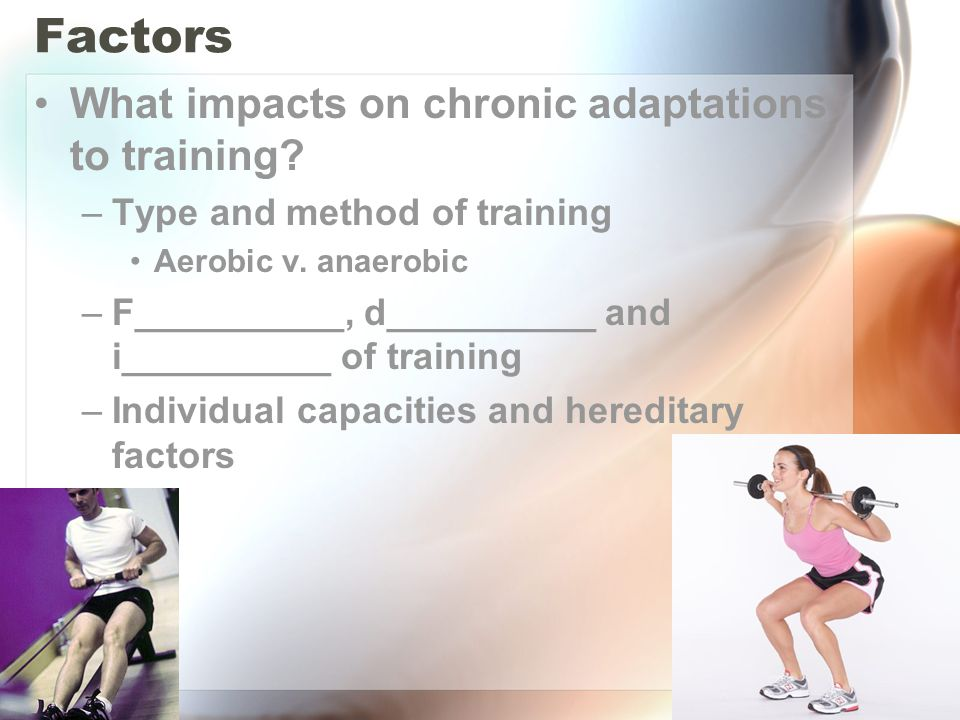 Factors What impacts on chronic adaptations to training