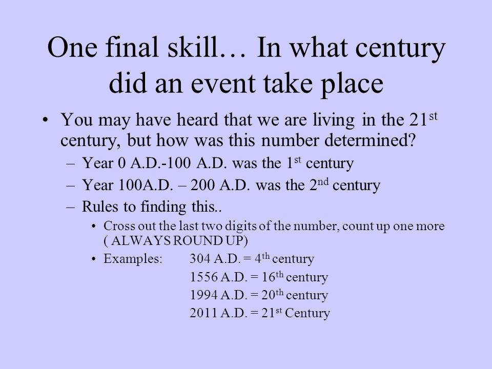One final skill… In what century did an event take place