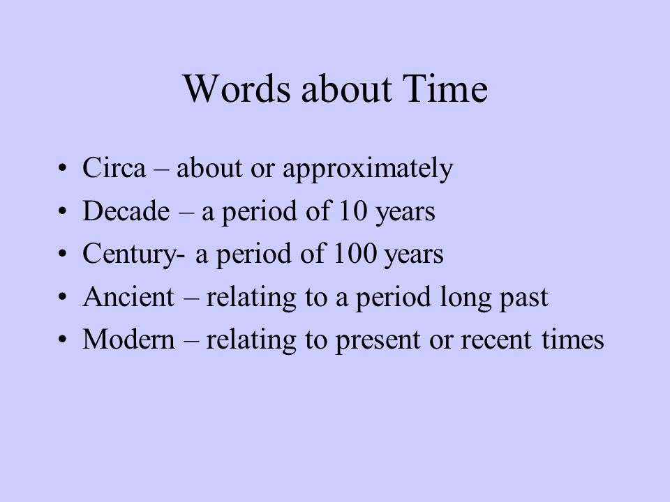 Words about Time Circa – about or approximately