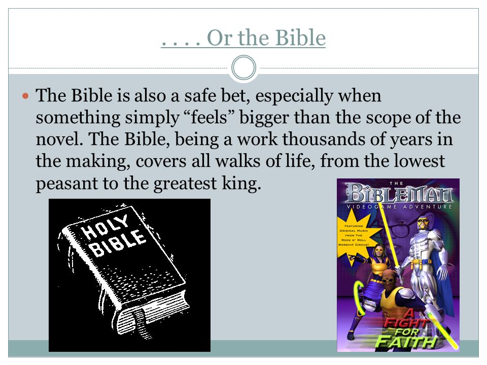 . . . . Or the Bible