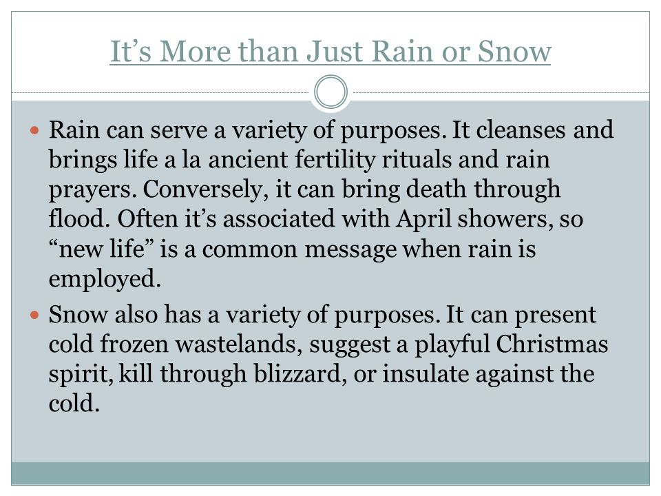 It's More than Just Rain or Snow