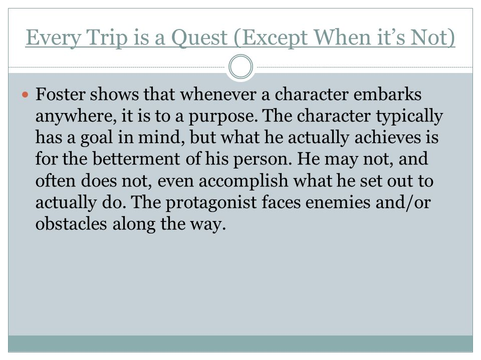 Every Trip is a Quest (Except When it's Not)