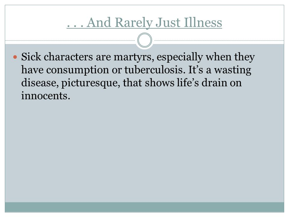 . . . And Rarely Just Illness