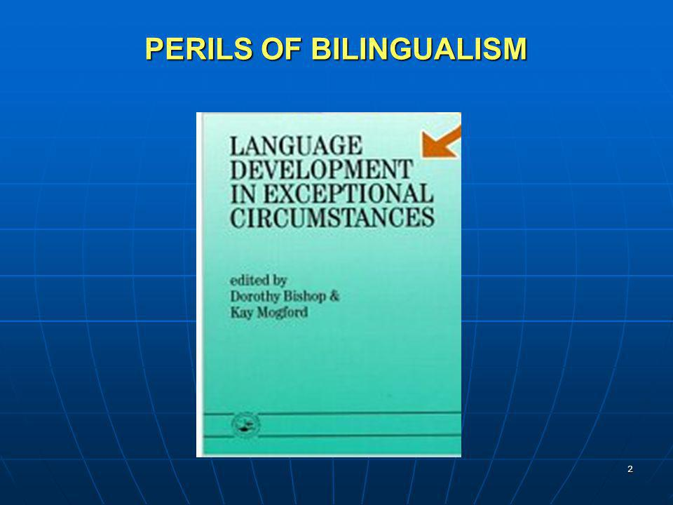 PERILS OF BILINGUALISM