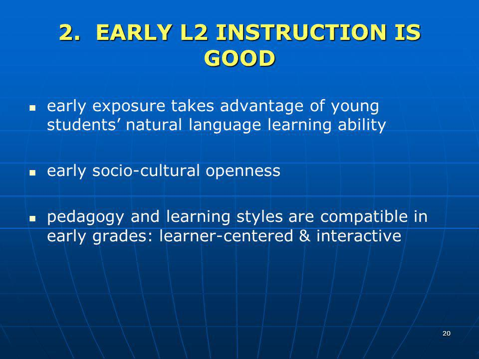 2. EARLY L2 INSTRUCTION IS GOOD