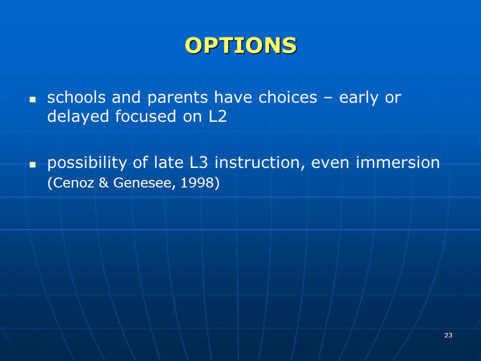 OPTIONS schools and parents have choices – early or delayed focused on L2.
