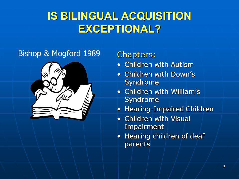 IS BILINGUAL ACQUISITION EXCEPTIONAL
