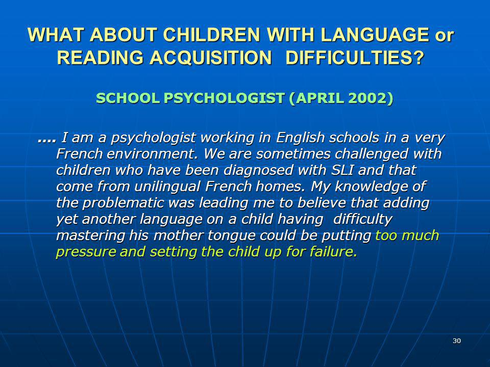 WHAT ABOUT CHILDREN WITH LANGUAGE or READING ACQUISITION DIFFICULTIES