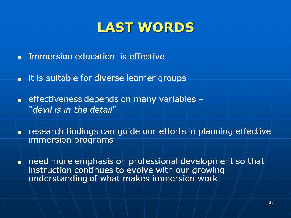 LAST WORDS Immersion education is effective