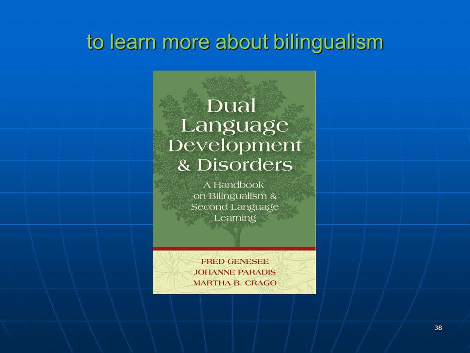 to learn more about bilingualism