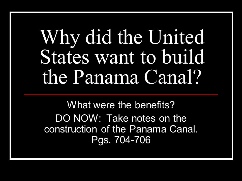 Why did the United States want to build the Panama Canal