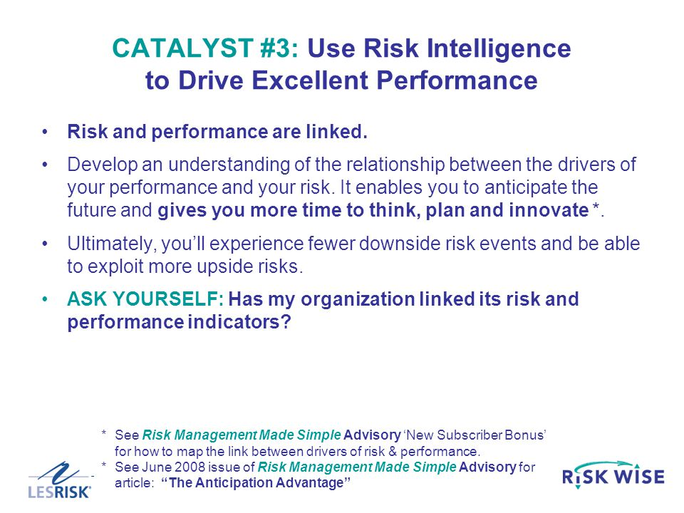CATALYST #3: Use Risk Intelligence to Drive Excellent Performance