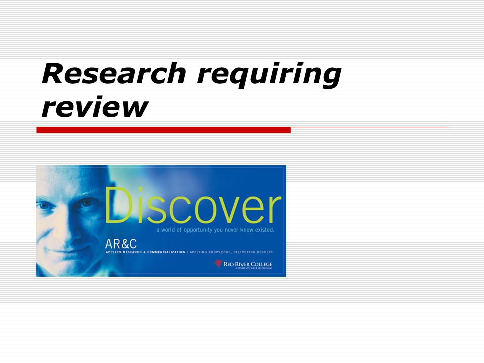 Research requiring review