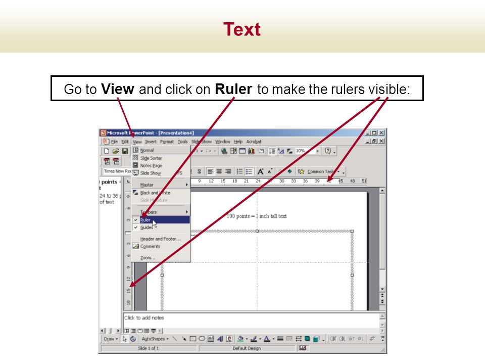 Go to View and click on Ruler to make the rulers visible: