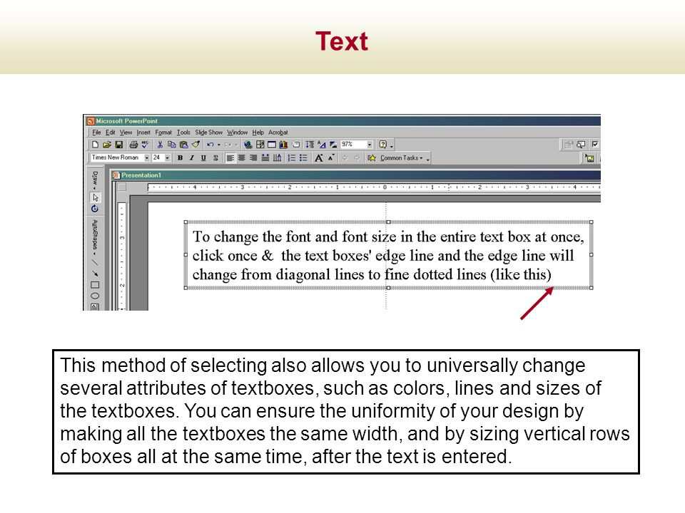 Text This method of selecting also allows you to universally change