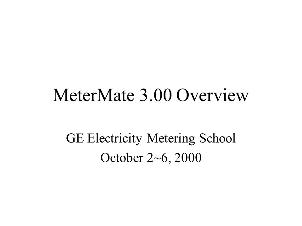 GE Electricity Metering School October 2~6, 2000