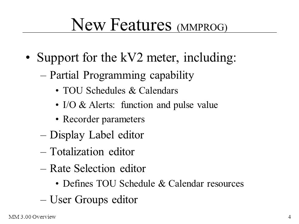 New Features (MMPROG) Support for the kV2 meter, including: