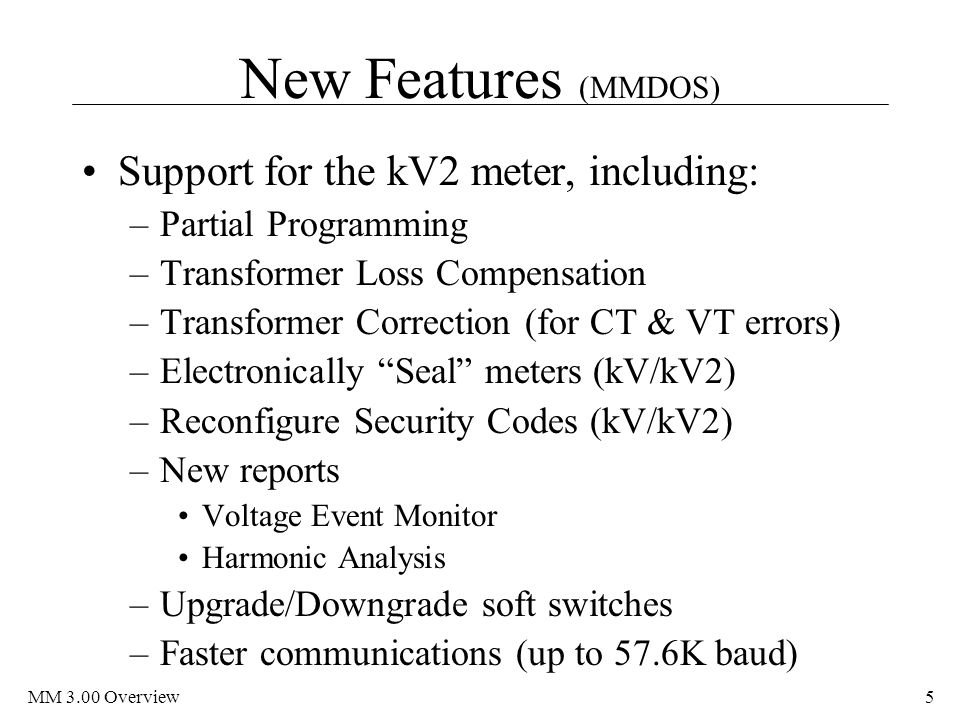 New Features (MMDOS) Support for the kV2 meter, including: