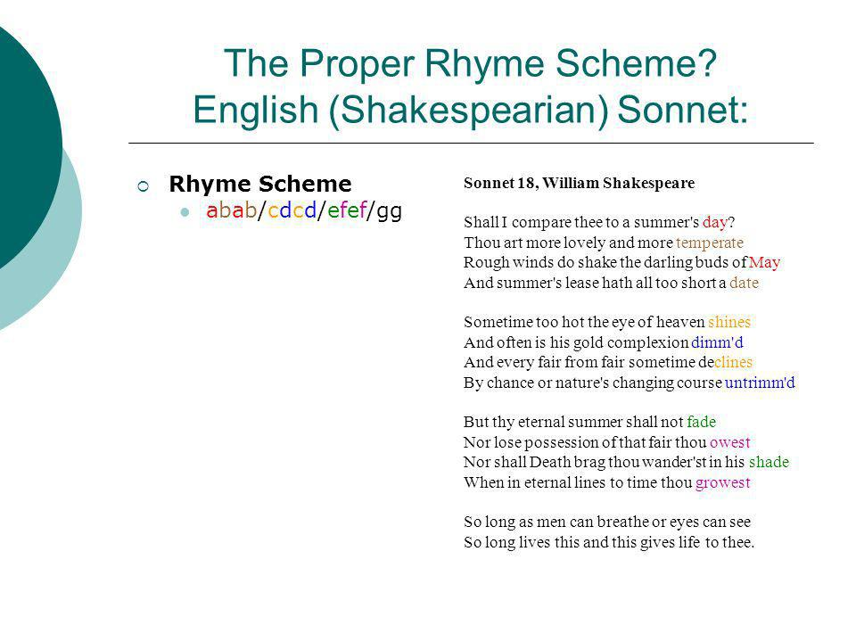 The Proper Rhyme Scheme English (Shakespearian) Sonnet: