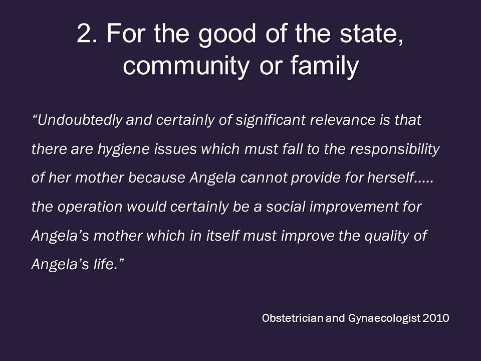 2. For the good of the state, community or family