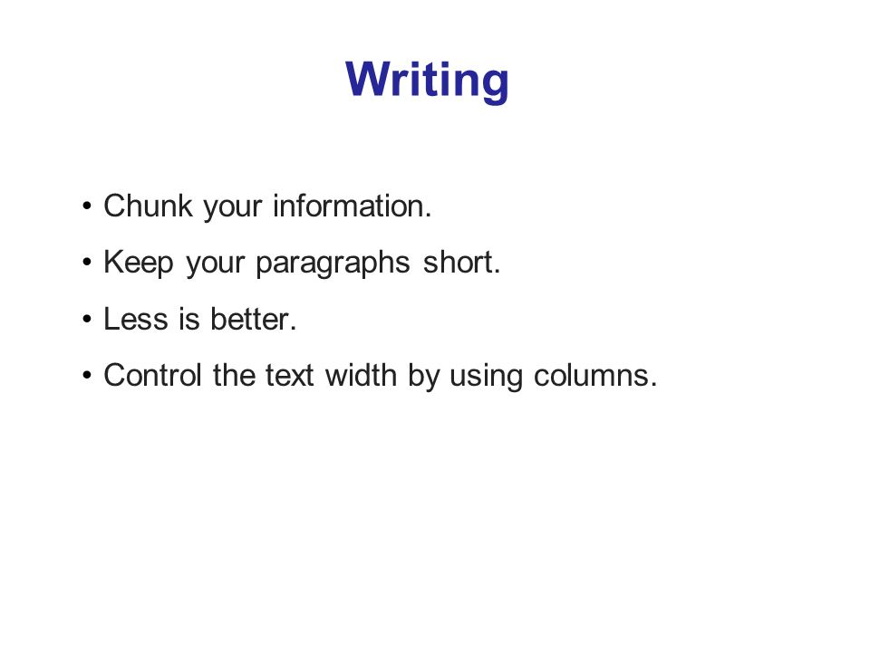Writing Chunk your information. Keep your paragraphs short.