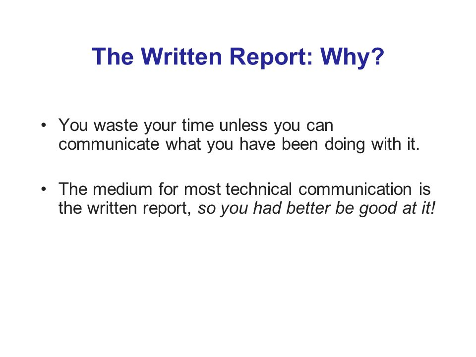 The Written Report: Why