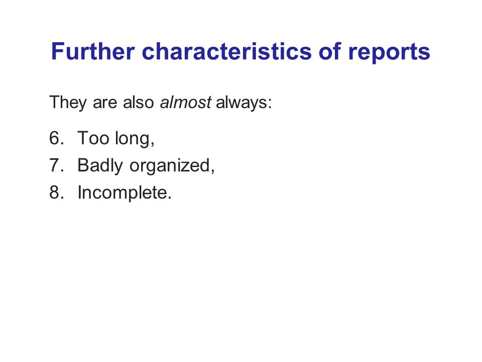 Further characteristics of reports