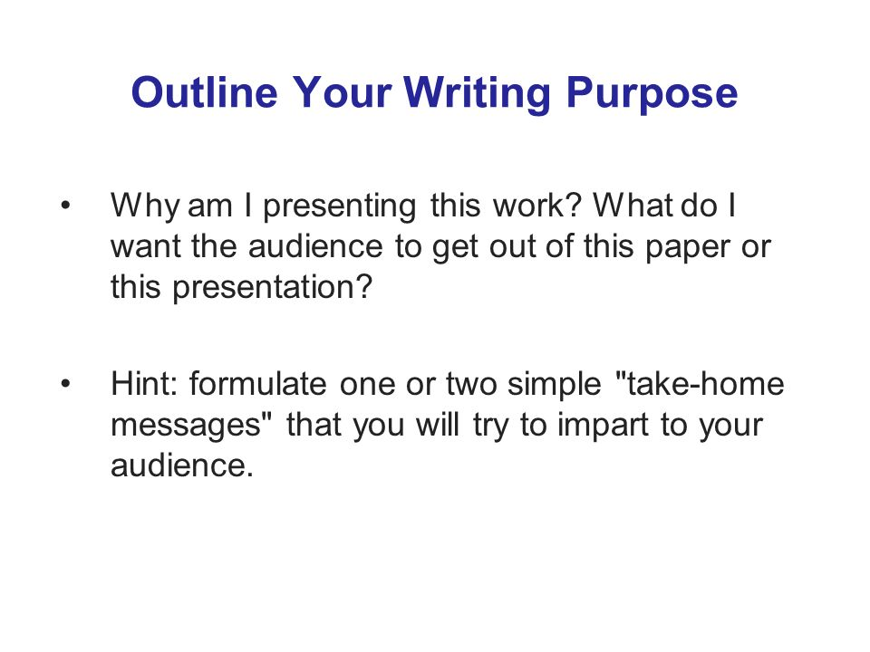 Outline Your Writing Purpose