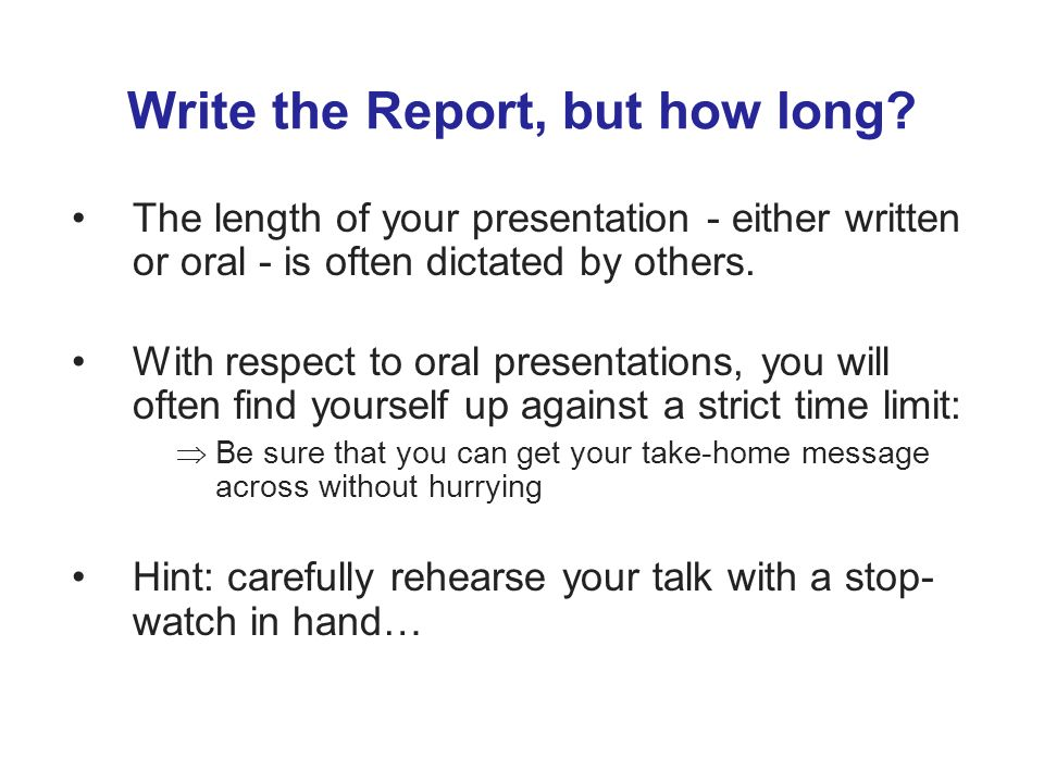 Write the Report, but how long