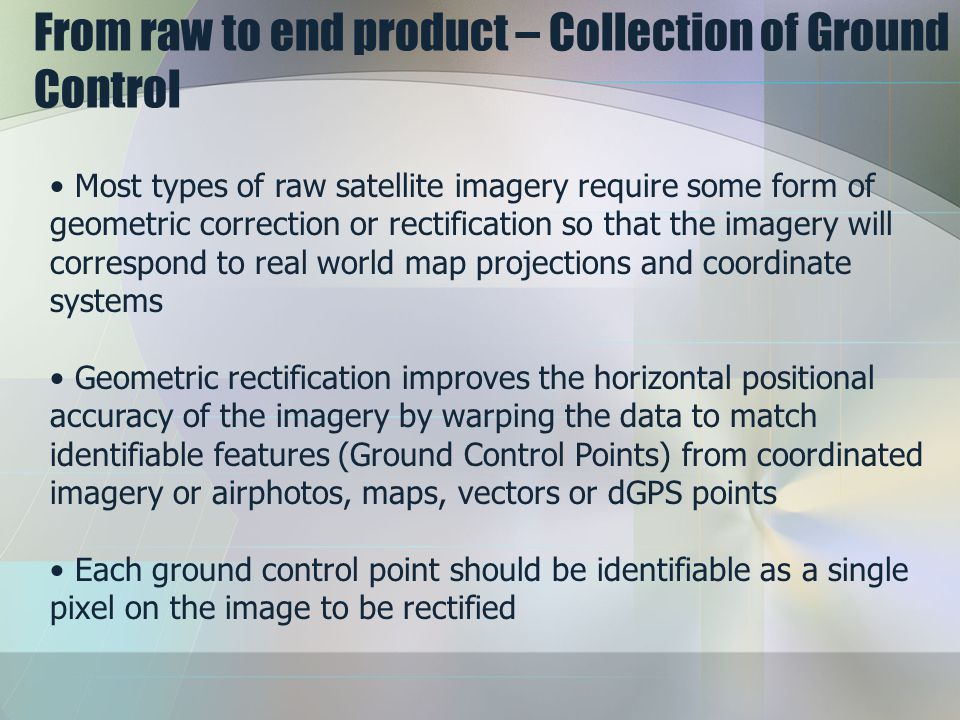 From raw to end product – Collection of Ground Control