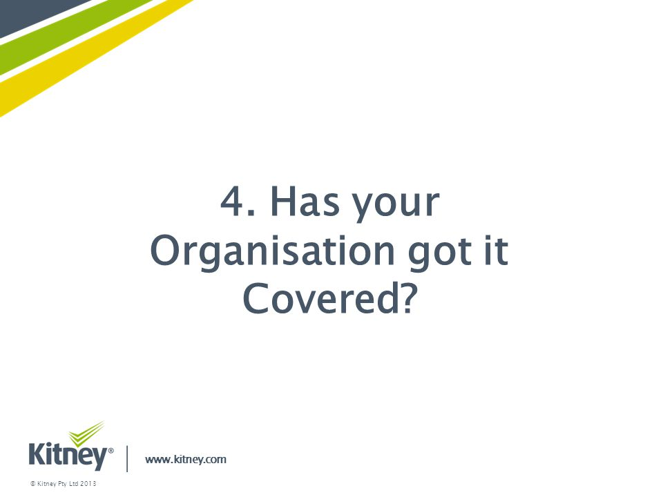 4. Has your Organisation got it Covered