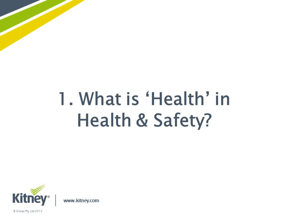 1. What is 'Health' in Health & Safety