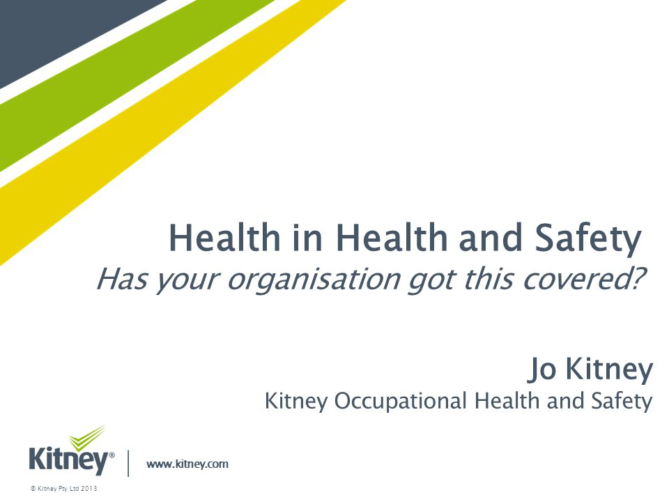 Health in Health and Safety Has your organisation got this covered