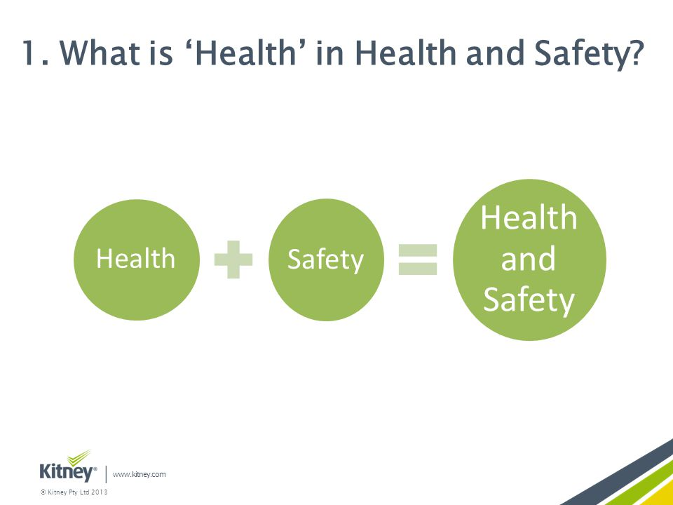 Health and Safety 1. What is 'Health' in Health and Safety Safety